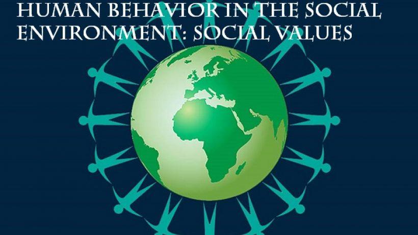 Social values and human behavior in the social environment