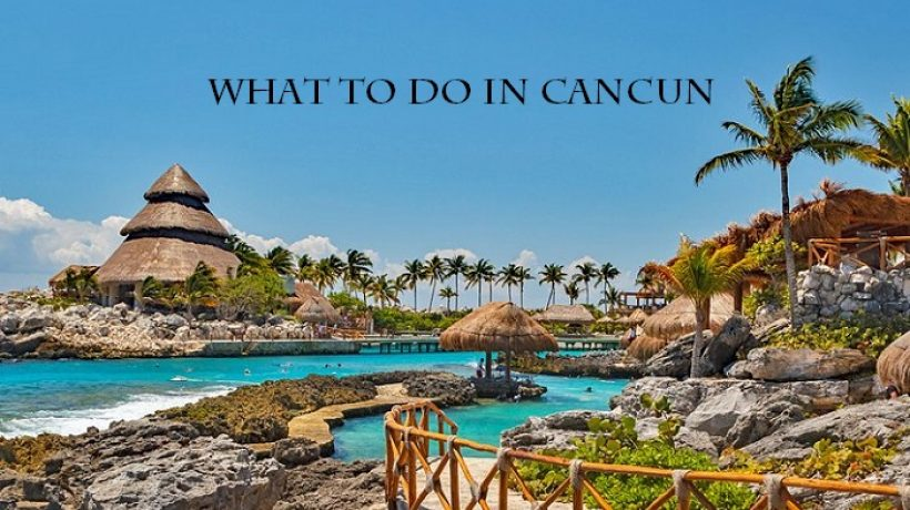 What to do in cancun? Beautiful places and attractions
